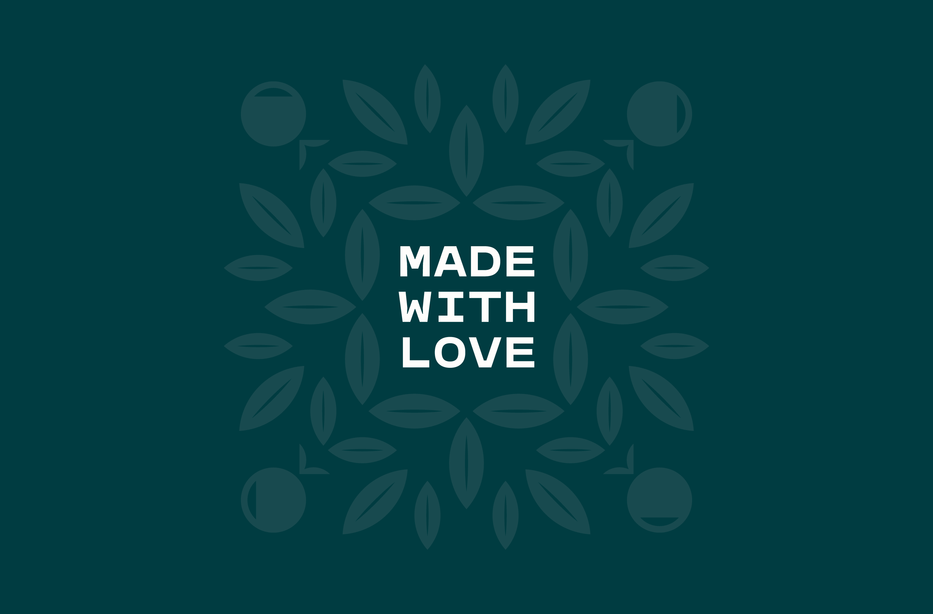 Leafy pattern surrounding white 'Made With Love' text on a teal background